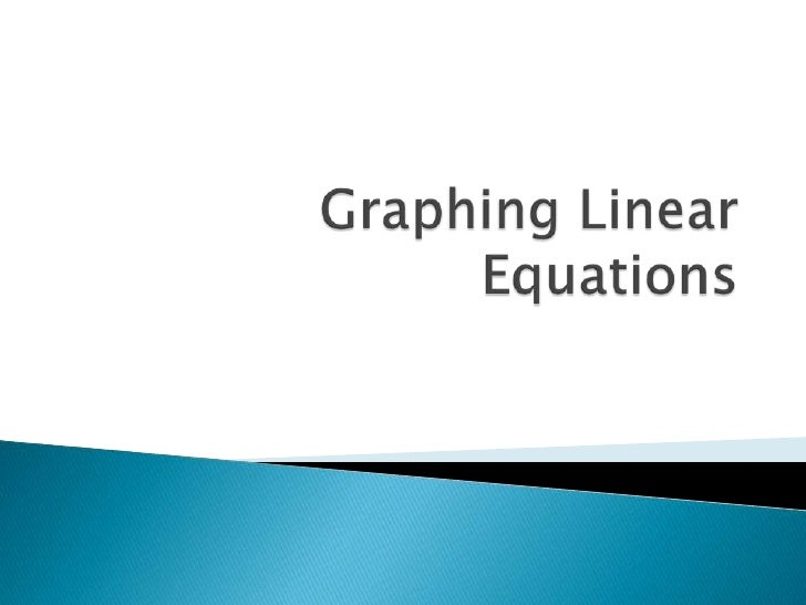 Graphing Linear Equations<br />