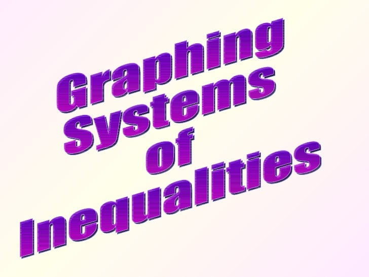 Graphing sytems inequalities