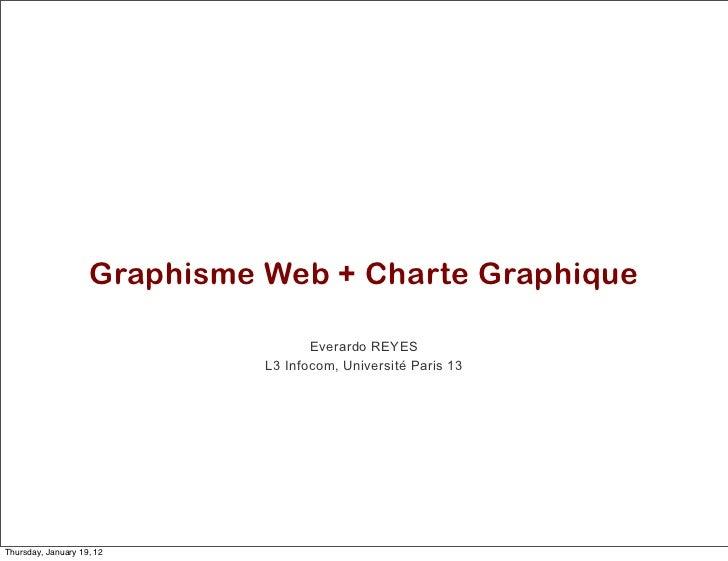 Graphisme Web + Charte Graphique                                     Everardo REYES                              L3 Infoco...