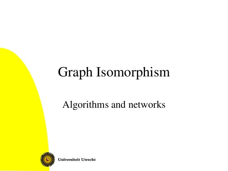Graph IsomorphismAlgorithms and networks