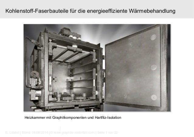 Kohlenstoff-Faserbauteile für die energieeffiziente Wärmebehandlung  Heizkammer mit Graphitkomponenten und Hartfilz-Isolat...