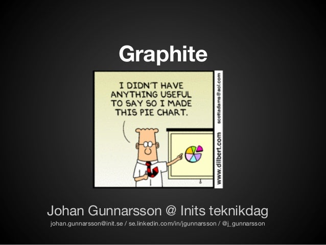 GraphiteJohan Gunnarsson @ Inits teknikdagjohan.gunnarsson@init.se / se.linkedin.com/in/jgunnarsson / @j_gunnarsson