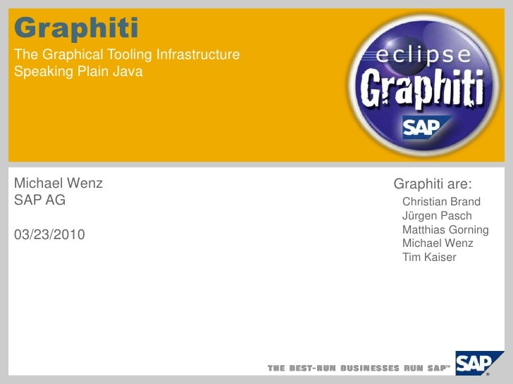 GraphitiThe Graphical Tooling Infrastructure Speaking Plain Java<br />Michael Wenz<br />SAP AG<br />03/23/2010<br />Graphi...
