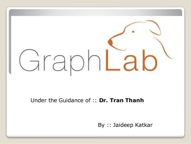 By :: Jaideep Katkar Under the Guidance of :: Dr. Tran Thanh