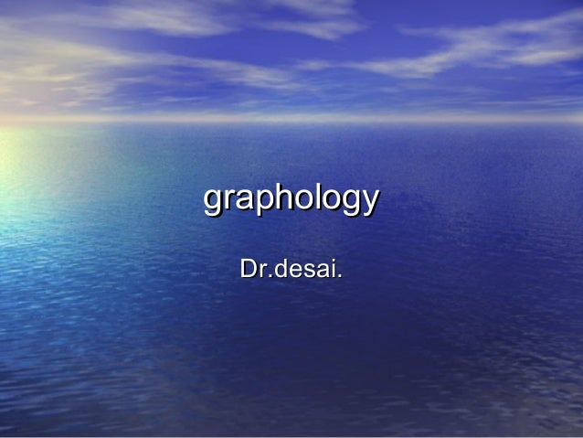 graphology  Dr.desai.