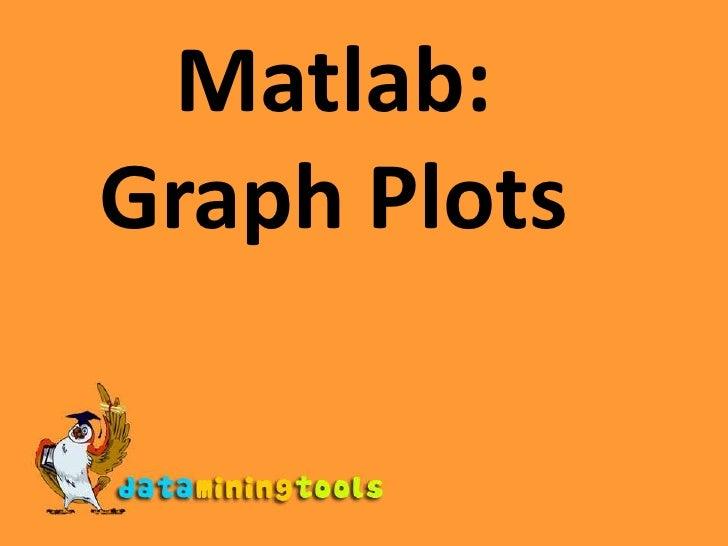 Matlab: Graph Plots