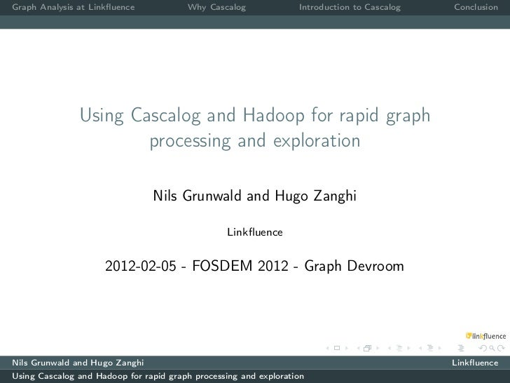 Graph Analysis at Linkfluence            Why Cascalog              Introduction to Cascalog   Conclusion               Usin...