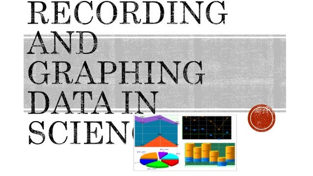 Graphing• Graphs are a useful tool in science.• The visual characteristics of a graph make  trends in data easy to see.• O...