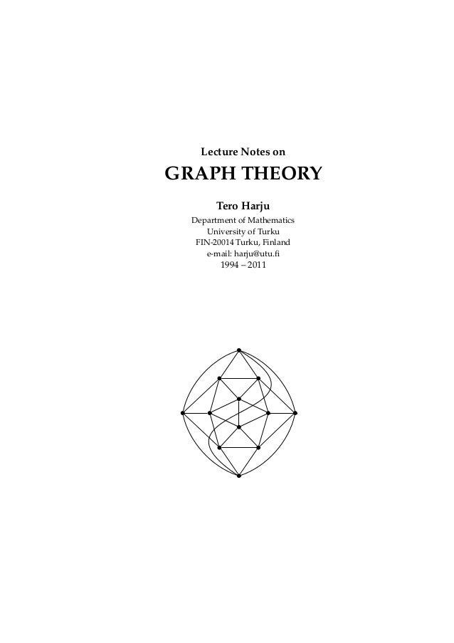 Lecture Notes on  GRAPH THEORY Tero Harju Department of Mathematics University of Turku FIN-20014 Turku, Finland e-mail: h...