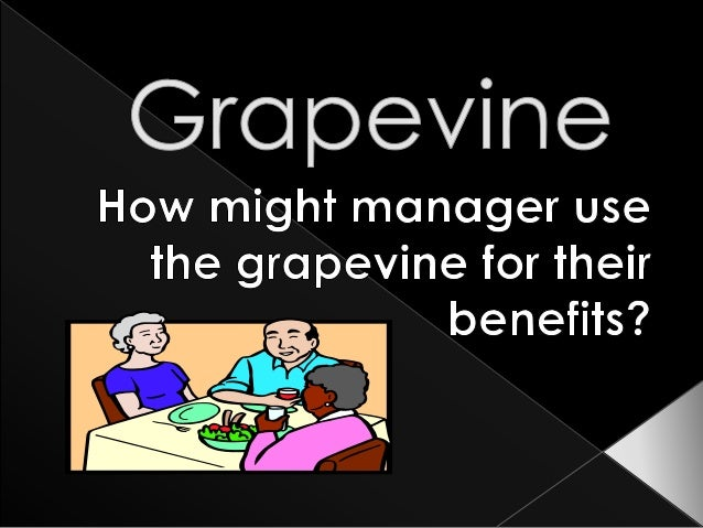  Grapevine is an informal communication  that exist in the organization. There is a sense of emotion, feelings and  moti...