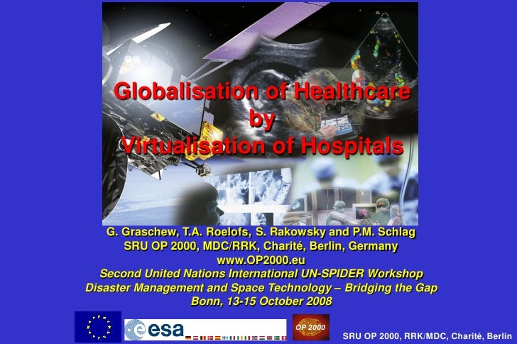 Globalisation of Healthcare                  by     Virtualisation of Hospitals       G. Graschew, T.A. Roelofs, S. Rakows...