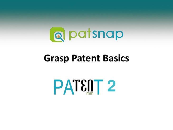 Grasp Patent Basics<br />2<br />