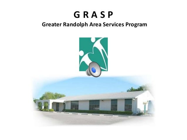G R A S P Greater Randolph Area Services Program