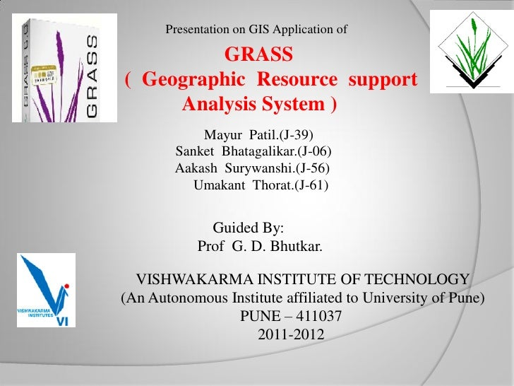 Presentation on GIS Application of            GRASS() ( Geographic Resource support        Analysis System )              ...