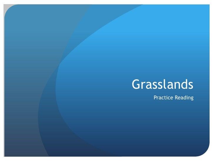 Grasslands<br />Practice Reading<br />