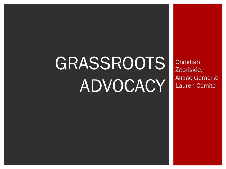 GRASSROOTS   Christian             Zabriskie,             Aliqae Geraci &  ADVOCACY   Lauren Comito