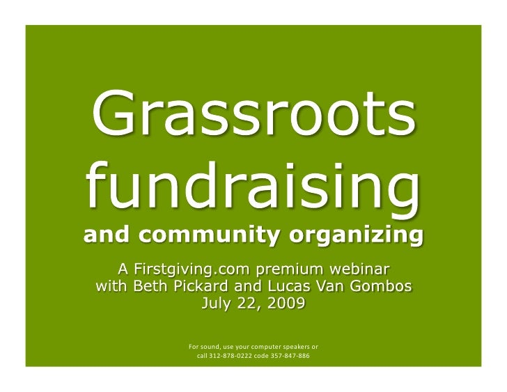 Grassroots fundraising and community organizing