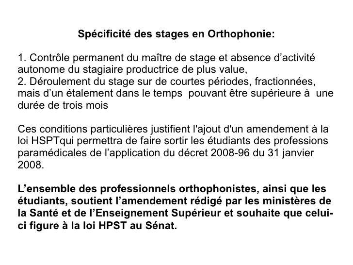 Spécificité des stages en Orthophonie:  1. Contrôle permanent du maître de stage et absence d'activité autonome du stagiai...