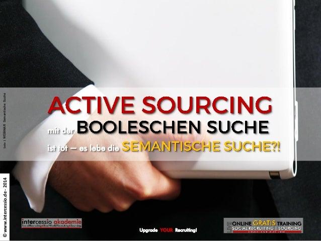 www.intercessio.de©20131IkostenloseRecruitingTools Upgrade YOUR Recruiting! ©www.intercessio.de-2014 mit der ist tot – es ...