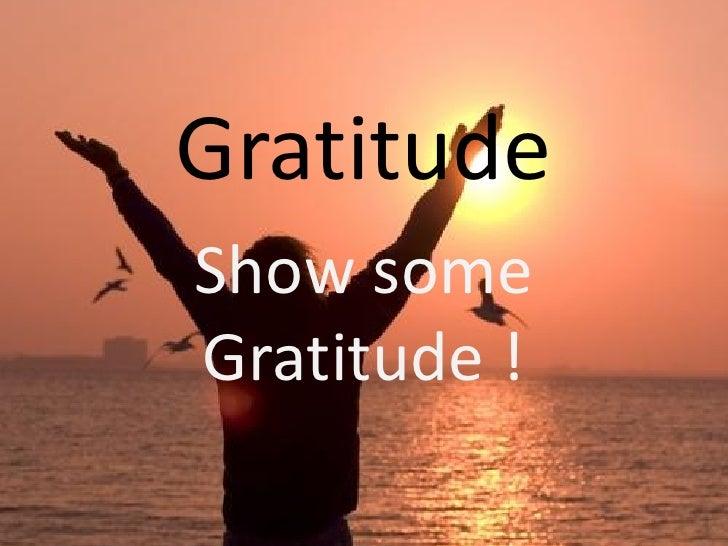 Gratitude ! Lets show some gratitude!