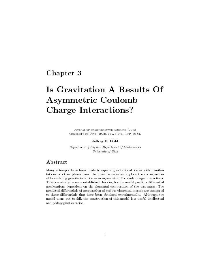 Chapter 3  Is Gravitation A Results Of Asymmetric Coulomb Charge Interactions?                    Journal of Undergraduate...