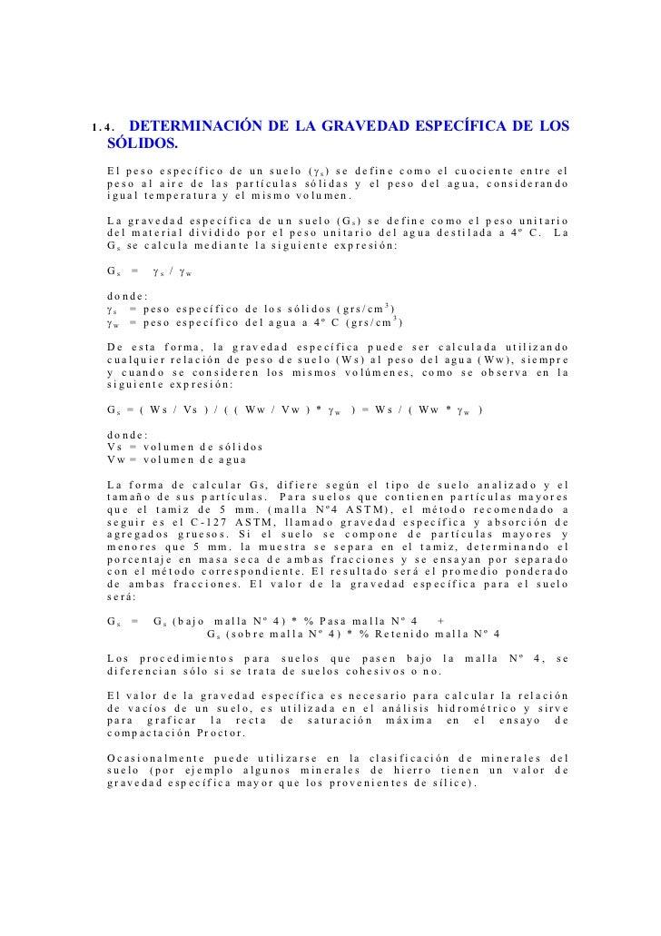 1.4.DETERMINACIÓN DE LA GRAVEDAD ESPECÍFICA DE LOS  SÓLIDOS.  El peso específico de un suelo (γs) se define como el cuocie...