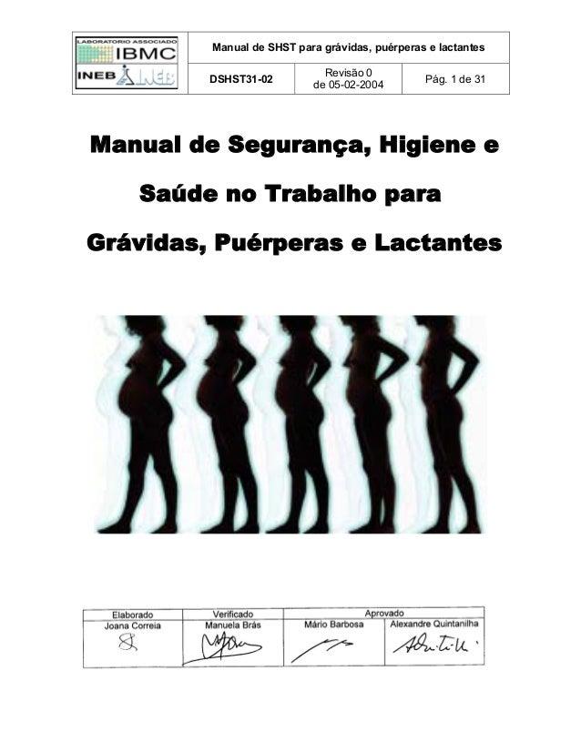 Manual de SHST para grávidas, puérperas e lactantes DSHST31-02 Revisão 0 de 05-02-2004 Pág. 1 de 31 Manual de Segurança, H...