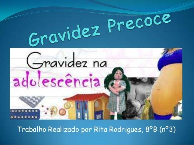 Trabalho Realizado por Rita Rodrigues, 8ºB (nº3)