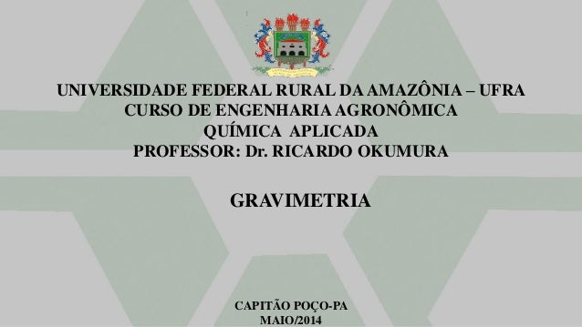 UNIVERSIDADE FEDERAL RURAL DAAMAZÔNIA – UFRA CURSO DE ENGENHARIA AGRONÔMICA QUÍMICA APLICADA PROFESSOR: Dr. RICARDO OKUMUR...