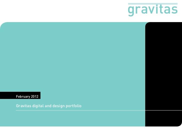 February 2012Gravitas digital and design portfolio