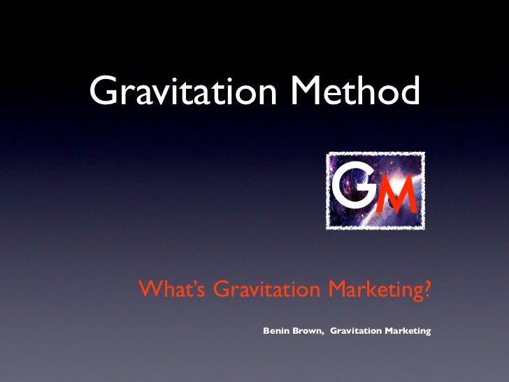 Gravitation Method Marketing Principles