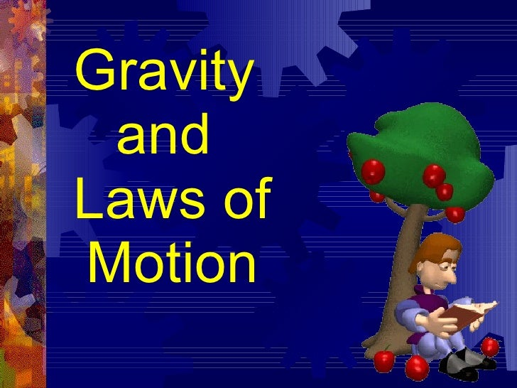 Gravity  and  Laws of Motion