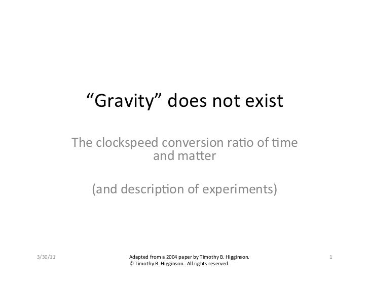 """Gravity""	  does	  not	  exist	                The	  clockspeed	  conversion	  ra7o	  of	  7me	                           ..."