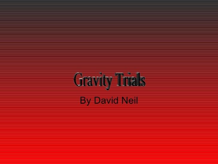 By David Neil Gravity Trials