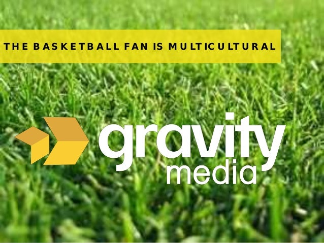 The Basketball Fan is Multicultural
