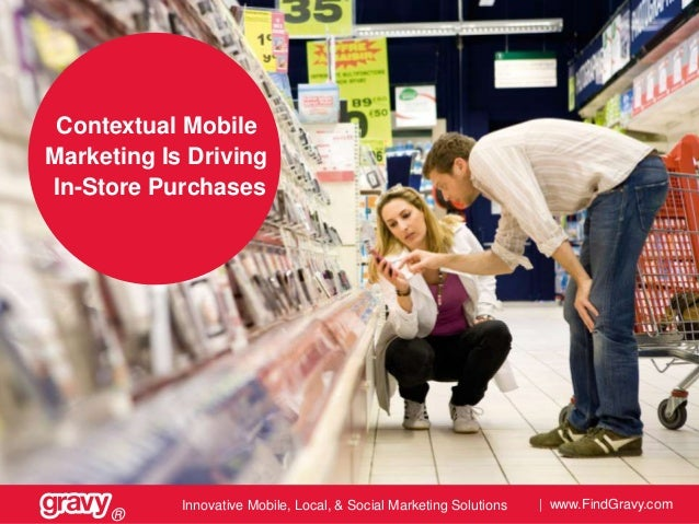 Contextual Mobile Marketing Is Driving In-Store Purchases  ®  Innovative Mobile, Local, & Social Marketing Solutions  | ww...