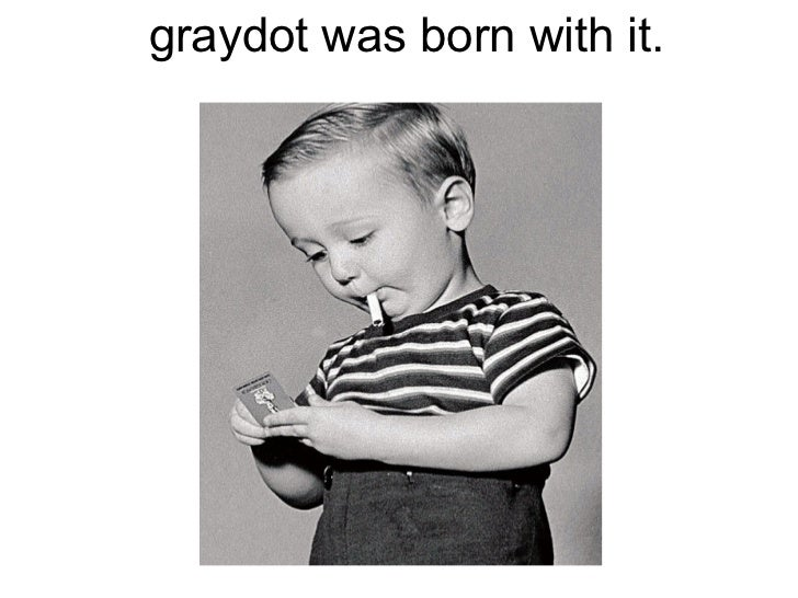 graydot was born with it.