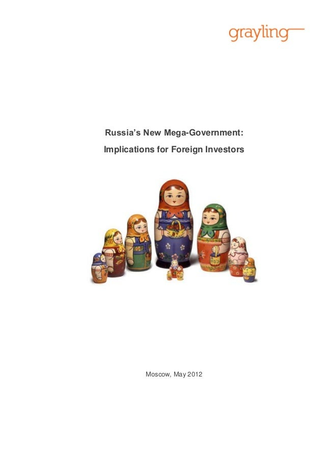 Russia's New Mega-Government:Implications for Foreign InvestorsMoscow, May 2012