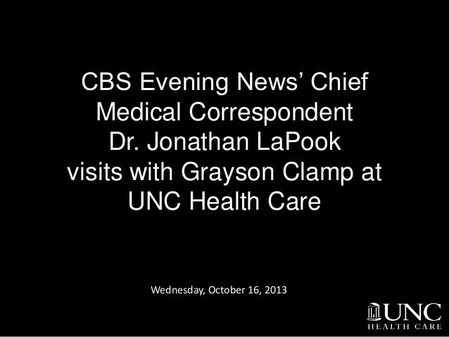 CBS Evening News' Chief Medical Correspondent Dr. Jonathan LaPook visits with Grayson Clamp at UNC Health Care  Wednesday,...
