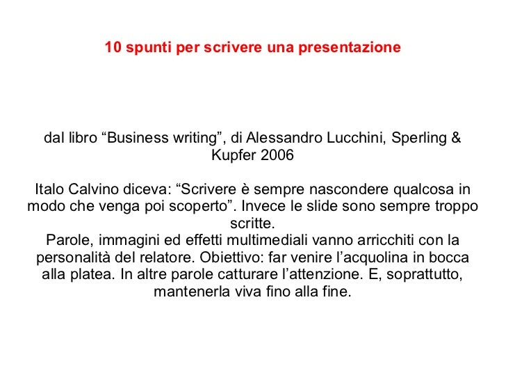 """10 spunti per scrivere una presentazione  dal libro """"Business writing"""", di Alessandro Lucchini, Sperling &                ..."""