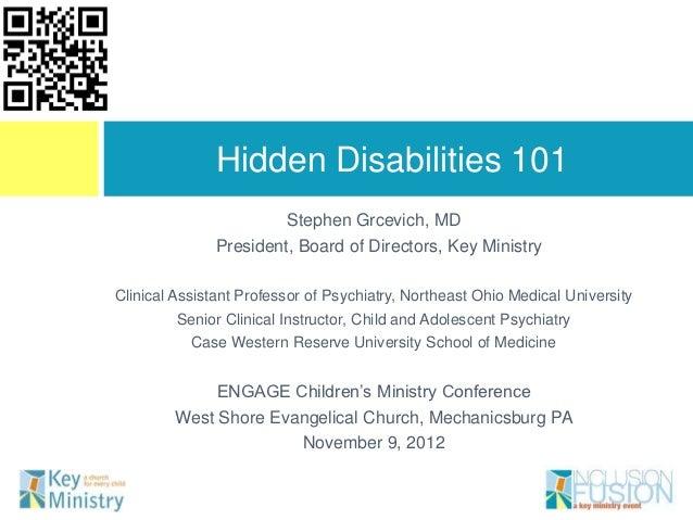 Hidden Disabilities 101                        Stephen Grcevich, MD               President, Board of Directors, Key Minis...