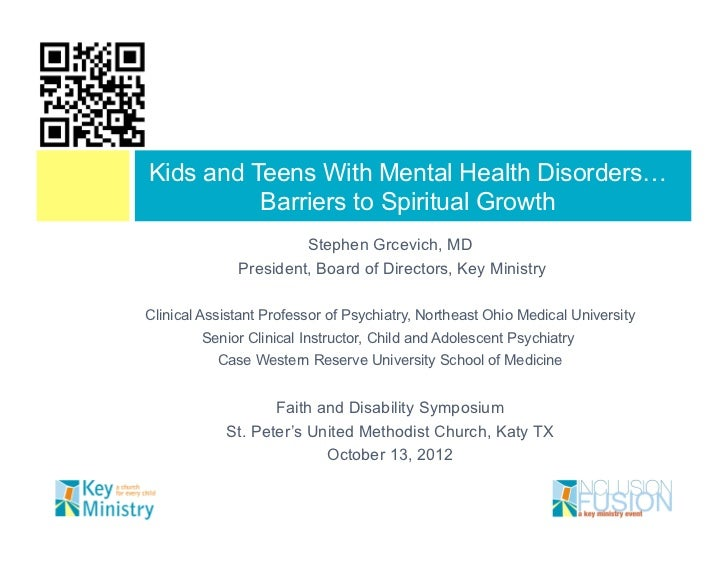 Kids and Teens With Mental Health Disorders…          Barriers to Spiritual Growth                       Stephen Grcevich,...