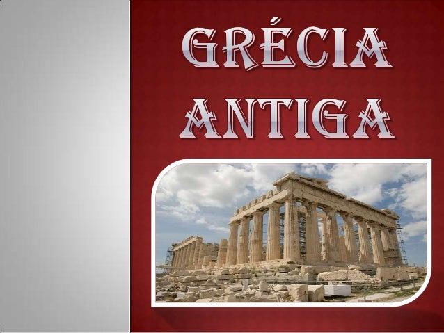 A civilização grega teve origem na penínsulaBalcânica, entre os mares Egeu, Jônico eMediterrâneo, por volta de 2000 AC. Fo...