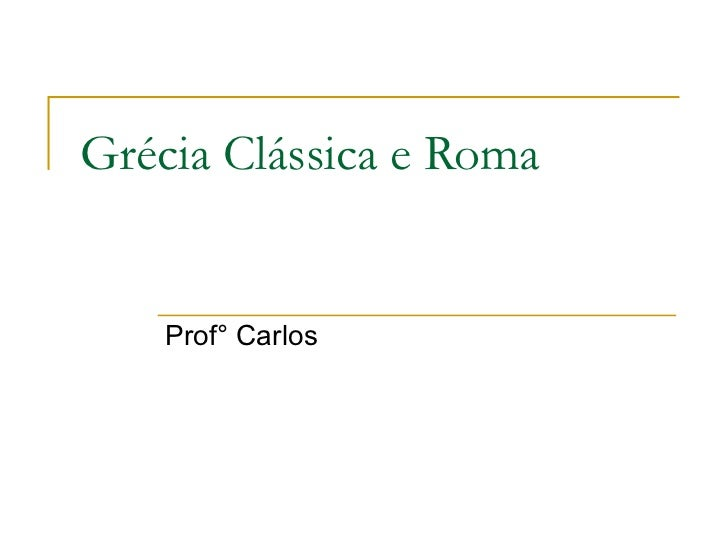 Grécia clássica e roma