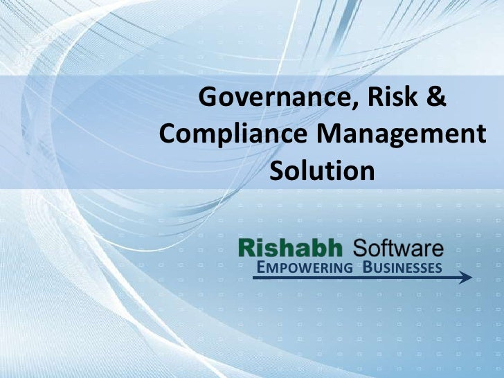Governance, Risk & Compliance Management Solution<br />Empowering  Businesses<br />