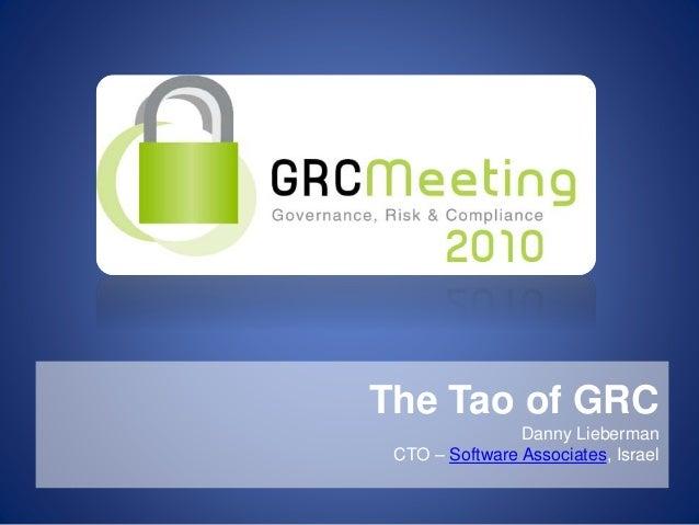 The Tao of GRC Danny Lieberman CTO – Software Associates, Israel