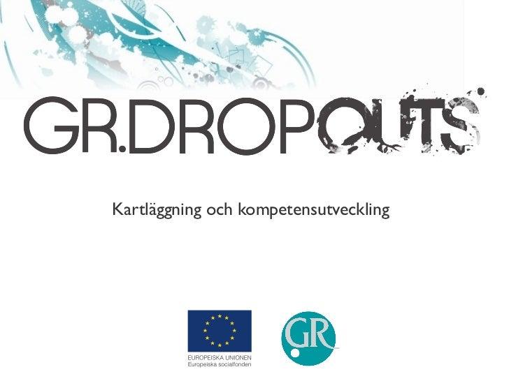 GR.DROP  Kartläggning och kompetensutveckling