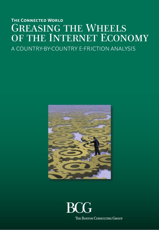 The Connected World Greasing the Wheels of the Internet Economy A COUNTRY-BY-COUNTRY E-FRICTION ANALYSIS