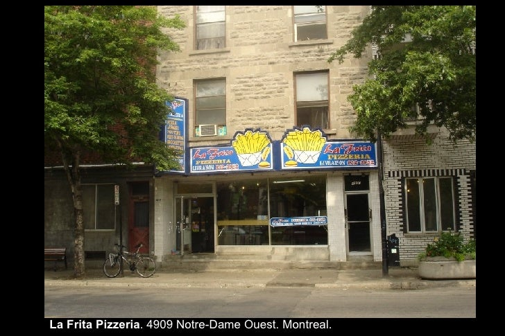 La Frita Pizzeria . 4909 Notre-Dame Ouest. Montreal.