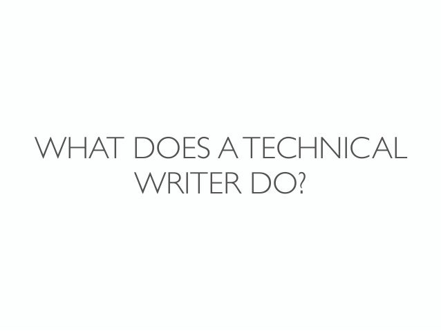 What do technical writers do
